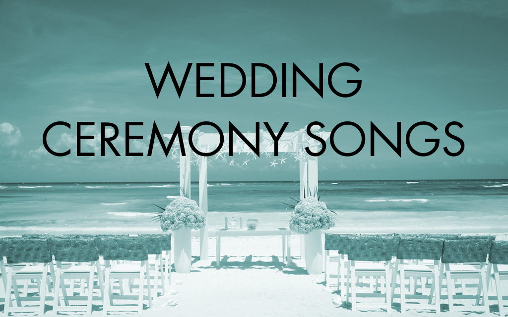 Best 28 Images Wedding Songs For Ceremony